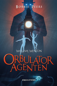 William Wenton 3 : Orbulatoragenten